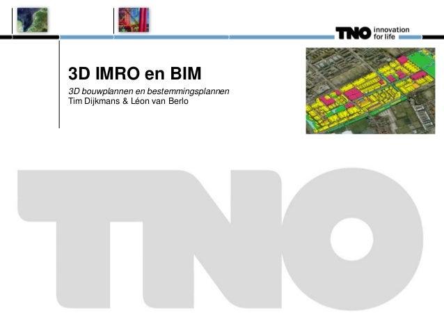 3D IMRO en BIM3D bouwplannen en bestemmingsplannenTim Dijkmans & Léon van Berlo