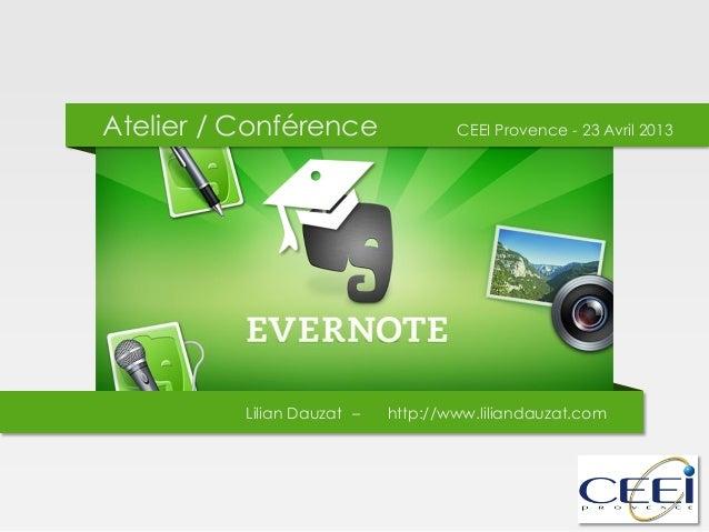 Atelier / Conférence CEEI Provence - 23 Avril 2013Lilian Dauzat – http://www.liliandauzat.com