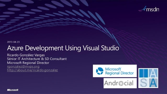 Sénior IT Architecture & SD ConsultantMicrosoft Regional Directorrgonzalez@mvps.orghttp://about.me/ricardo.gonzalez