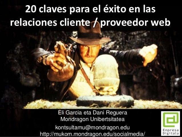 Eli Garcia eta Dani RegueraMondragon Unibertsitateakontsultamu@mondragon.eduhttp://mukom.mondragon.edu/socialmedia/20 clav...