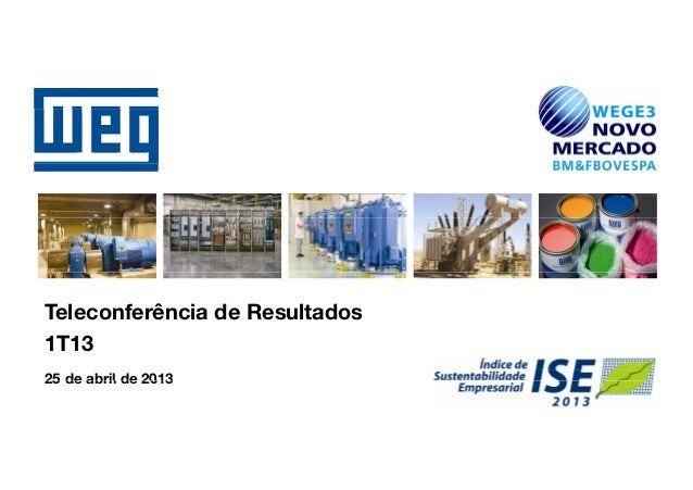 Teleconferência de Resultados1T1325 de abril de 201325 de abril de 2013