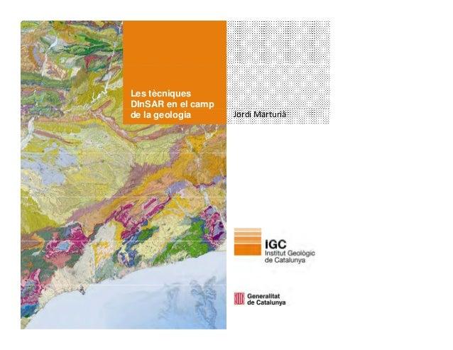 Les tècniquesDInSAR en el campJordiMarturiàpde la geologia