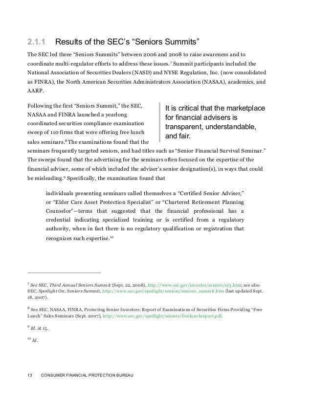 "13 CONSUMER FINANCIAL PROTECTION BUREAU2.1.1 Results of the SEC's ""Seniors Summits""The SEC led three ""Seniors Summits"" bet..."