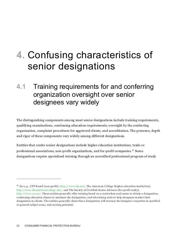 23 CONSUMER FINANCIAL PROTECTION BUREAU4. Confusing characteristics ofsenior designations4.1 Training requirements for and...