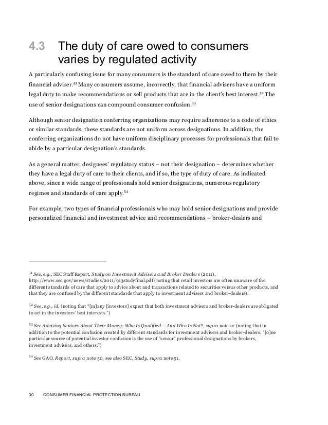 30 CONSUMER FINANCIAL PROTECTION BUREAU4.3 The duty of care owed to consumersvaries by regulated activityA particularly co...