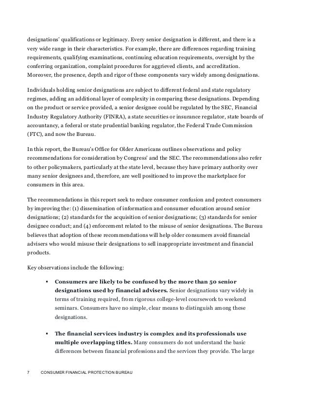 7 CONSUMER FINANCIAL PROTECTION BUREAUdesignations' qualifications or legitimacy. Every senior designation is different, a...