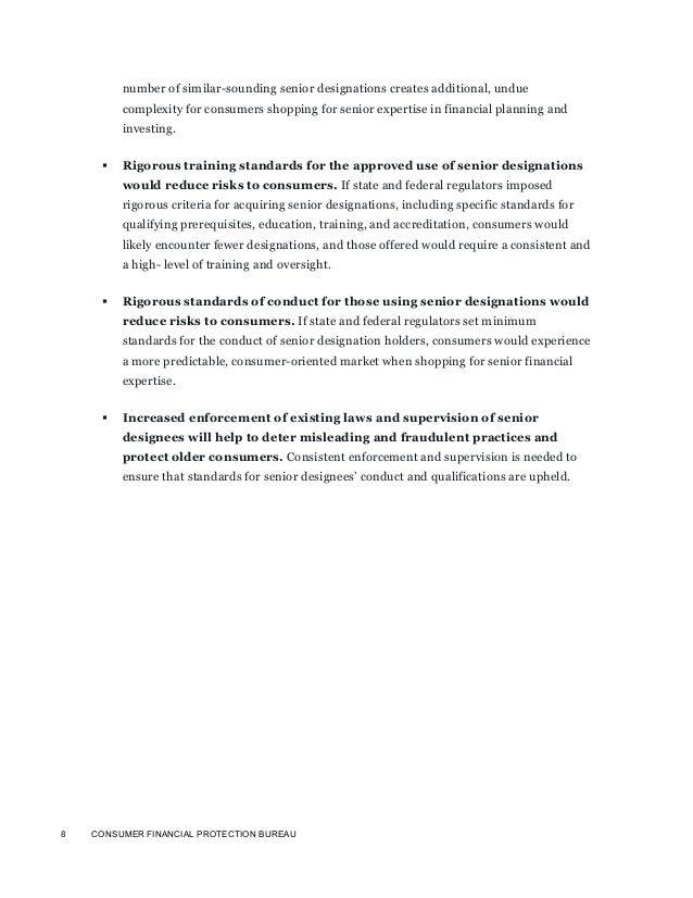 8 CONSUMER FINANCIAL PROTECTION BUREAUnumber of similar-sounding senior designations creates additional, unduecomplexity f...