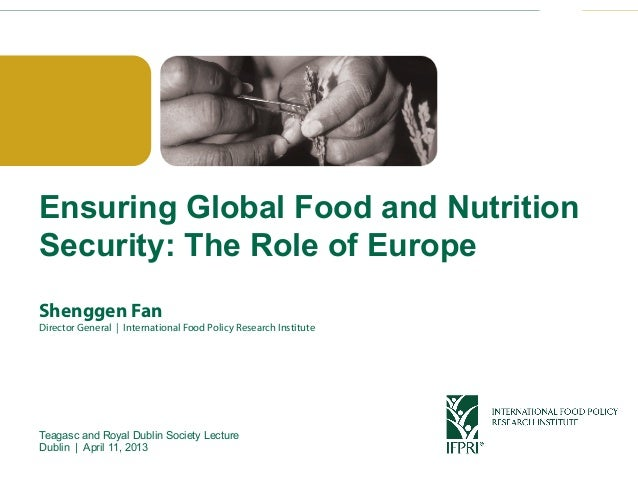 Click to edit Master title style Ensuring Global Food and Nutrition Security: The Role of Europe Shenggen Fan Director Gen...
