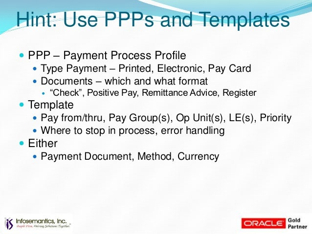 EBusiness Suite Release 12 Payables Upgrade Like for Like and Then – Pay Advice Template