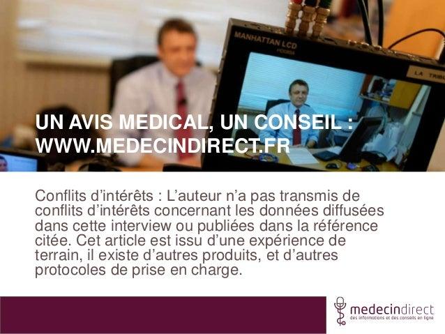 UN AVIS MEDICAL, UN CONSEIL :WWW.MEDECINDIRECT.FRConflits d'intérêts : L'auteur n'a pas transmis deconflits d'intérêts con...