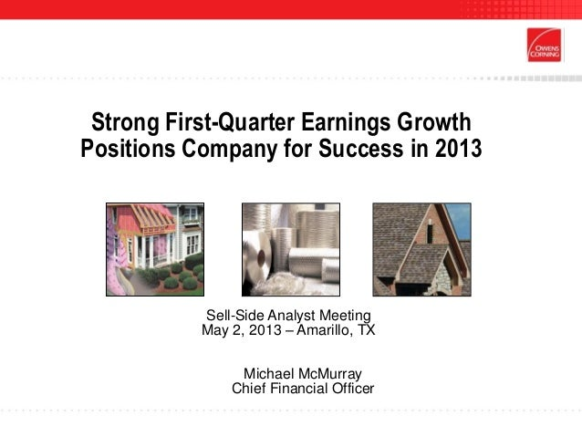 Strong First-Quarter Earnings GrowthPositions Company for Success in 2013Sell-Side Analyst MeetingMay 2, 2013 – Amarillo, ...