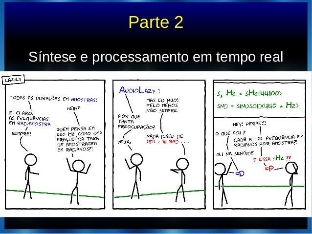 Parte 2Síntese e processamento em tempo realSíntese e processamento em tempo real