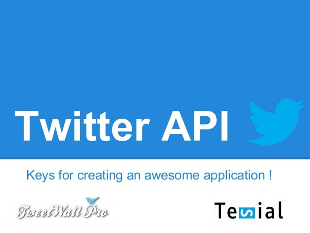 Twitter API Keys for creating an awesome application !