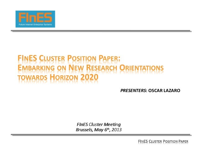 PRESENTERS: OSCAR LAZAROFInES Cluster MeetingFInES Cluster MeetingBrussels, May 6Brussels, May 6thth, 2013, 2013