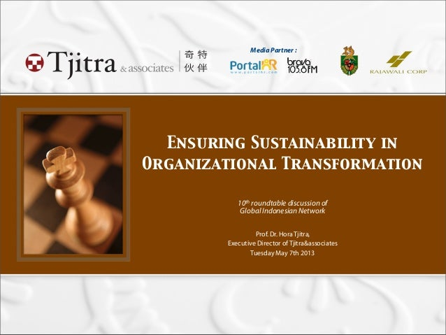 Media Partner : Ensuring Sustainability in Organizational Transformation 10th roundtable discussion of Global Indonesian N...