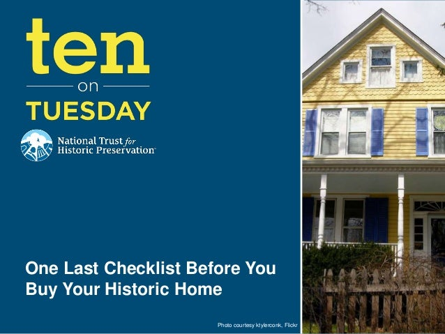 Photo courtesy ktylerconk, FlickrOne Last Checklist Before YouBuy Your Historic Home