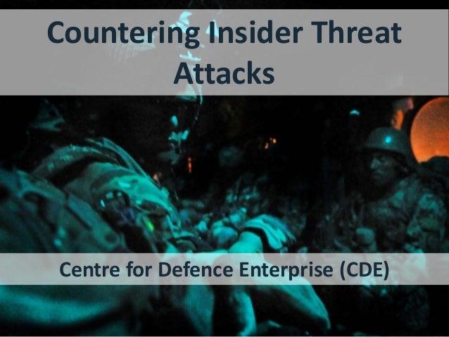 Countering Insider ThreatAttacksCentre for Defence Enterprise (CDE)