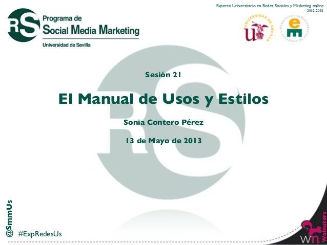 @SmmUsWalnutersExperto Universitario en Redes Sociales y Marketing online2012-2013#ExpRedesUsSesión 21El Manual de Usos y ...
