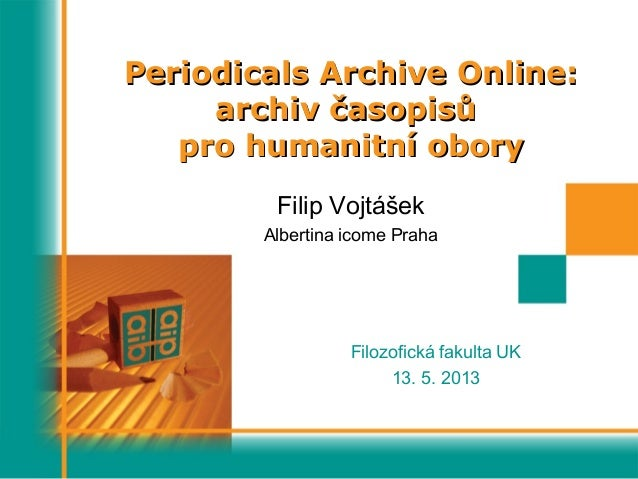 Periodicals Archive Online:Periodicals Archive Online:archiv časopisůarchiv časopisůpro humanitní oborypro humanitní obory...