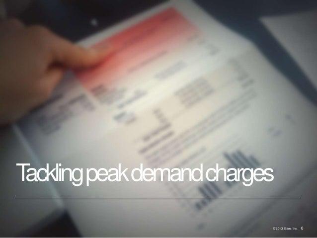 0© 2013 Stem, Inc. 0Tacklingpeakdemandcharges