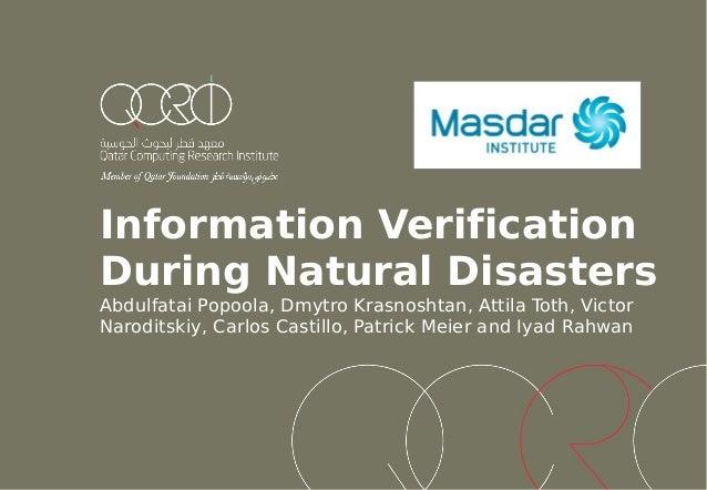 Information VerificationDuring Natural DisastersAbdulfatai Popoola, Dmytro Krasnoshtan, Attila Toth, VictorNaroditskiy, Ca...