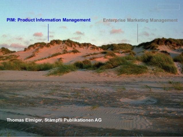 PIM: Product Information Management Enterprise Marketing ManagementThomas Elmiger, Stämpfli Publikationen AG