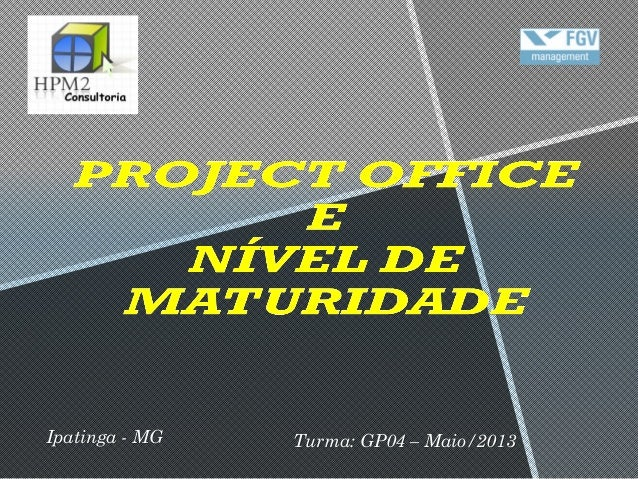 Ipatinga - MG Turma: GP04 – Maio/2013