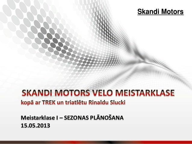 Meistarklase I – SEZONAS PLĀNOŠANA 15.05.2013