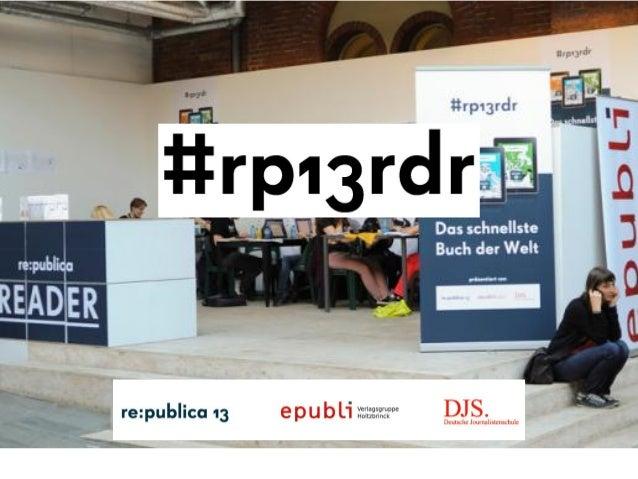 Das schnellste Buch der Welt3 Tage re:publica 201315 DJS-Studenten99 Artikel3 eBooks