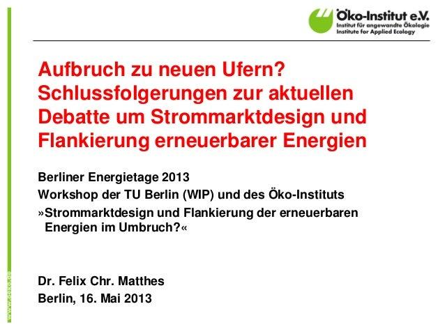 Aufbruch zu neuen Ufern?Schlussfolgerungen zur aktuellenDebatte um Strommarktdesign undFlankierung erneuerbarer EnergienBe...