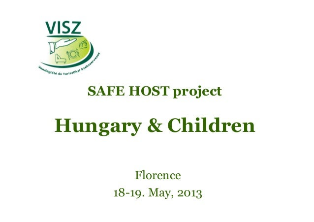 SAFE HOST projectHungary & ChildrenFlorence18-19. May, 2013