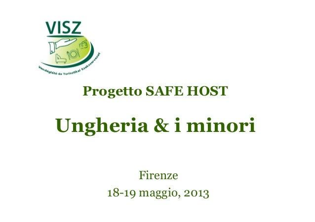 Progetto SAFE HOSTUngheria & i minoriFirenze18-19 maggio, 2013