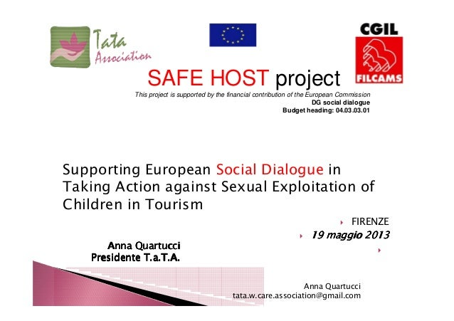 Supporting European Social Dialogue inTaking Action against Sexual Exploitation ofChildren in TourismFIRENZE19 maggio 2013...