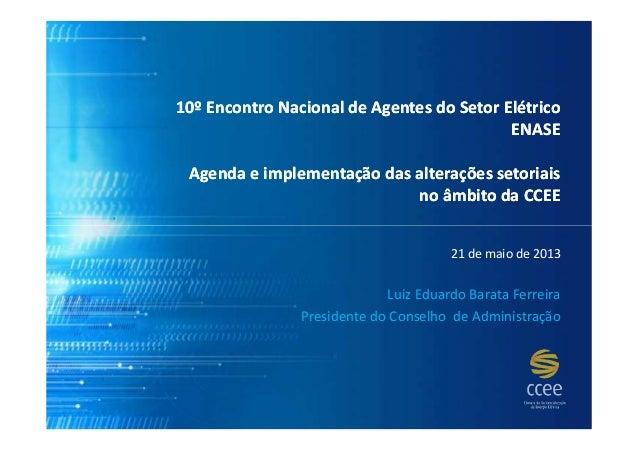 10º Encontro Nacional de Agentes do Setor Elétrico10º Encontro Nacional de Agentes do Setor ElétricoENASEENASEAgenda e imp...