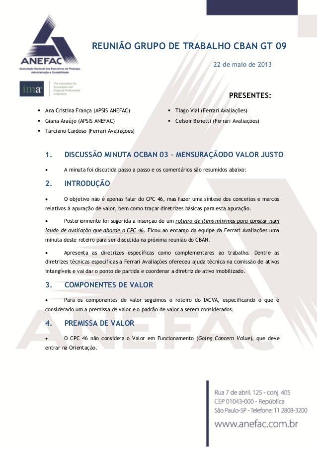 REUNIÃO GRUPO DE TRABALHO CBAN GT 0922 de maio de 2013PRESENTES: Ana Cristina França (APSIS ANEFAC) Giana Araújo (APSIS ...