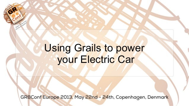 Using Grails to poweryour Electric Car