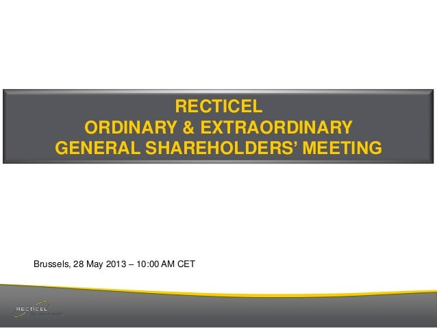 RECTICEL ORDINARY & EXTRAORDINARY GENERAL SHAREHOLDERS' MEETING  Brussels, 28 May 2013 – 10:00 AM CET