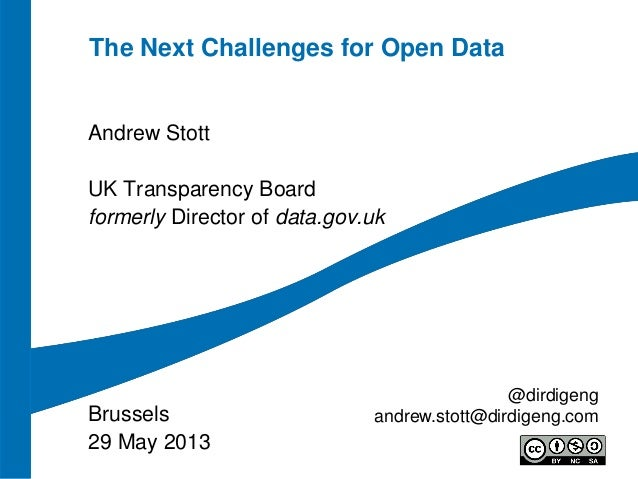 The Next Challenges for Open Data  Andrew Stott UK Transparency Board formerly Director of data.gov.uk  Brussels 29 May 20...