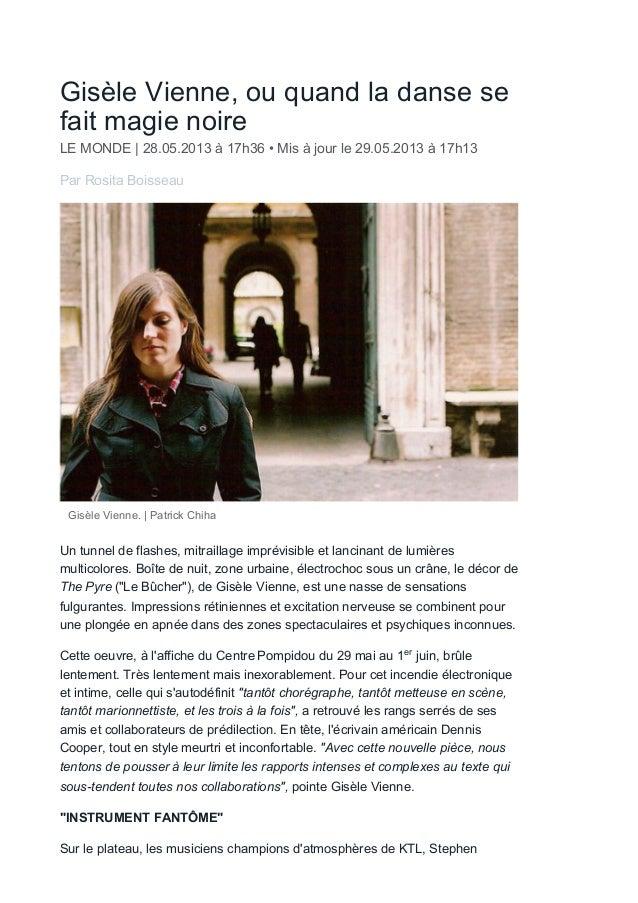 Gisèle Vienne, ou quand la danse se fait magie noire LE MONDE | 28.05.2013 à 17h36 • Mis à jour le 29.05.2013 à 17h13 Par ...