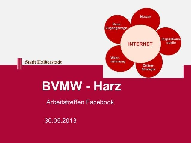 Stadt Halberstadt BVMW - Harz Arbeitstreffen Facebook 30.05.2013