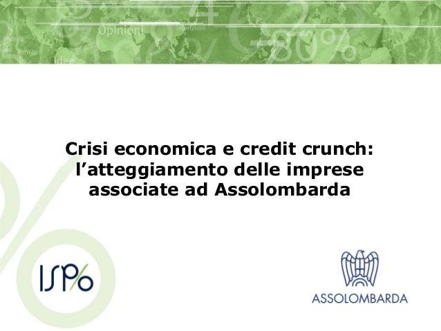 Crisi economica e credit crunch: l'atteggiamento delle imprese associate ad Assolombarda