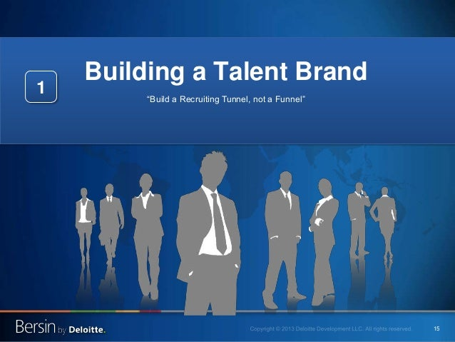 """15 Building a Talent Brand """"Build a Recruiting Tunnel, not a Funnel"""" 1"""