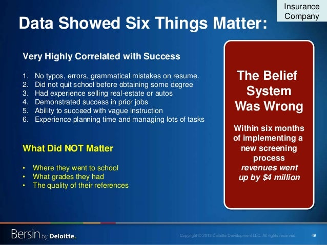 49 Data Showed Six Things Matter: Very Highly Correlated with Success 1. No typos, errors, grammatical mistakes on resume....