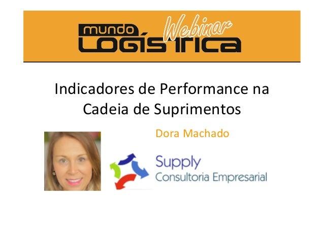 Indicadores de Performance na Cadeia de Suprimentos Dora Machado