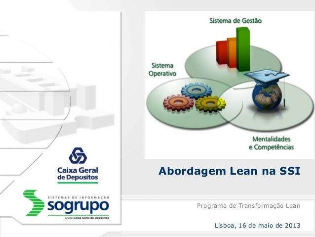 Abordagem Lean na SSIPrograma de Transformação LeanLisboa, 16 de maio de 2013