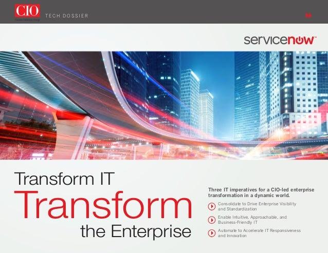 T E C H D O S S I E RThree IT imperatives for a CIO-led enterprisetransformation in a dynamic world.Consolidate to Drive E...