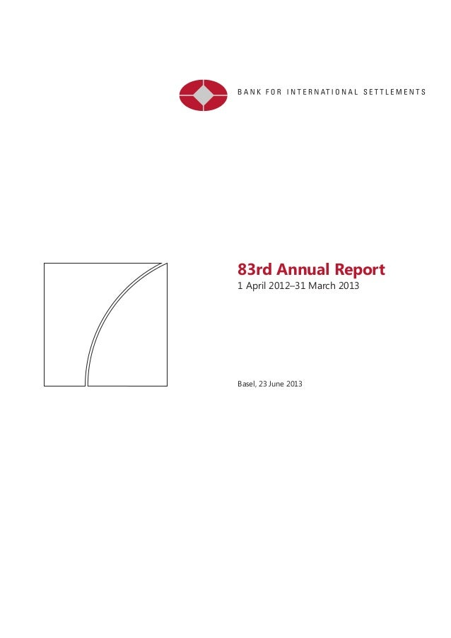 83rd Annual Report1 April 2012–31 March 2013Basel, 23 June 2013