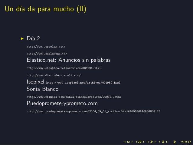 Un d´ıa da para mucho (II)D´ıa 2http://www.escolar.net/http://www.sdelavega.tk/Elastico.net: Anuncios sin palabrashttp://w...