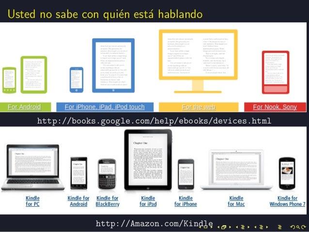 Usted no sabe con qui´en est´a hablandohttp://books.google.com/help/ebooks/devices.htmlhttp://Amazon.com/Kindle