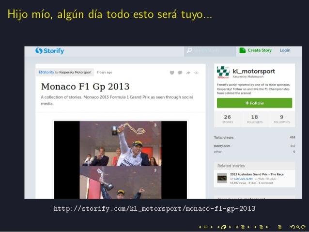Hijo m´ıo, alg´un d´ıa todo esto ser´a tuyo...http://storify.com/kl_motorsport/monaco-f1-gp-2013